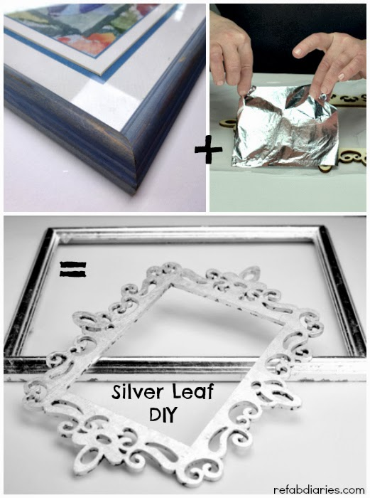 Guest Post, Tutorial on Silver Leafing over at the ReFab Diaries!