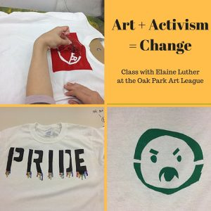 Art + Activism = Change, Class with Elaine Luther at the Oak Park Art League