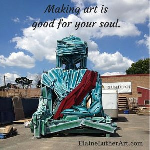Making art is Good for your soul, photo copyright Elaine Luther 2016, artist of sculpture unknown.
