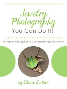 Jewelry Photography: You Can Do It! by Elaine Luther