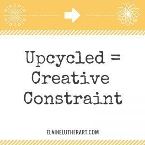 Graphic, Upcycled equals Creative Constraint by Elaine Luther
