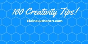 100-creativity-tips from Elaine Luther Art.com