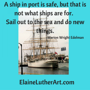 a-ship-in-port-is-safe-but-that-is-not-what-ships-are-for-sail-out-to-the-sea-and-do-new-things