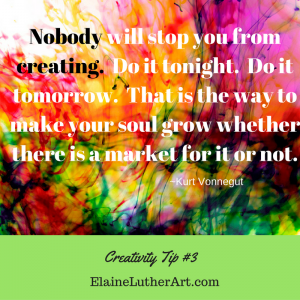 nobody-will-stop-you-from-creating-do-it-tonight-do-it-tomorrow-that-is-the-way-to-make-your-soul-grow-whether-there-is-a-market-for-it-or-not