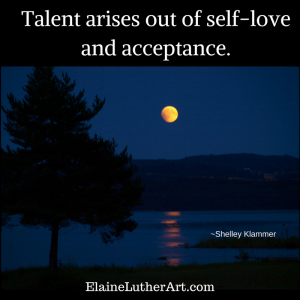 talent-arises-out-of-self-love-and-acceptance