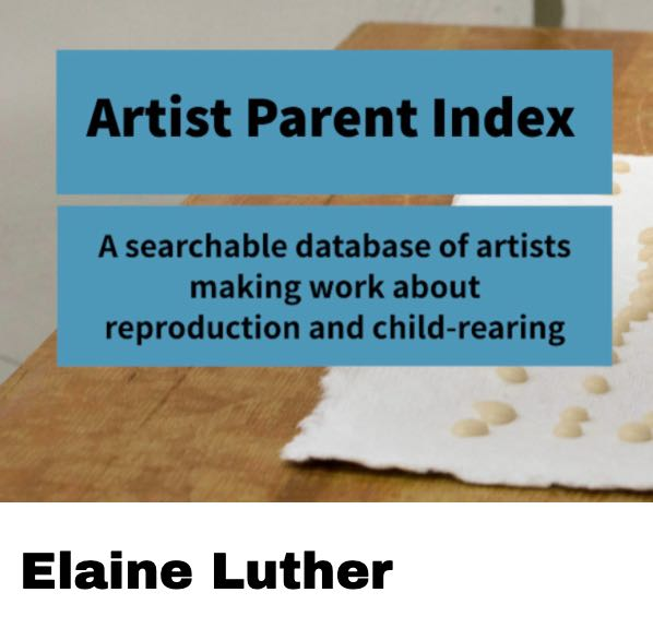 Screen Shot of the Artist Parent Index Website, says Artist Parent Index, a Searchable database of artists making work about reproduction and child-rearing.
