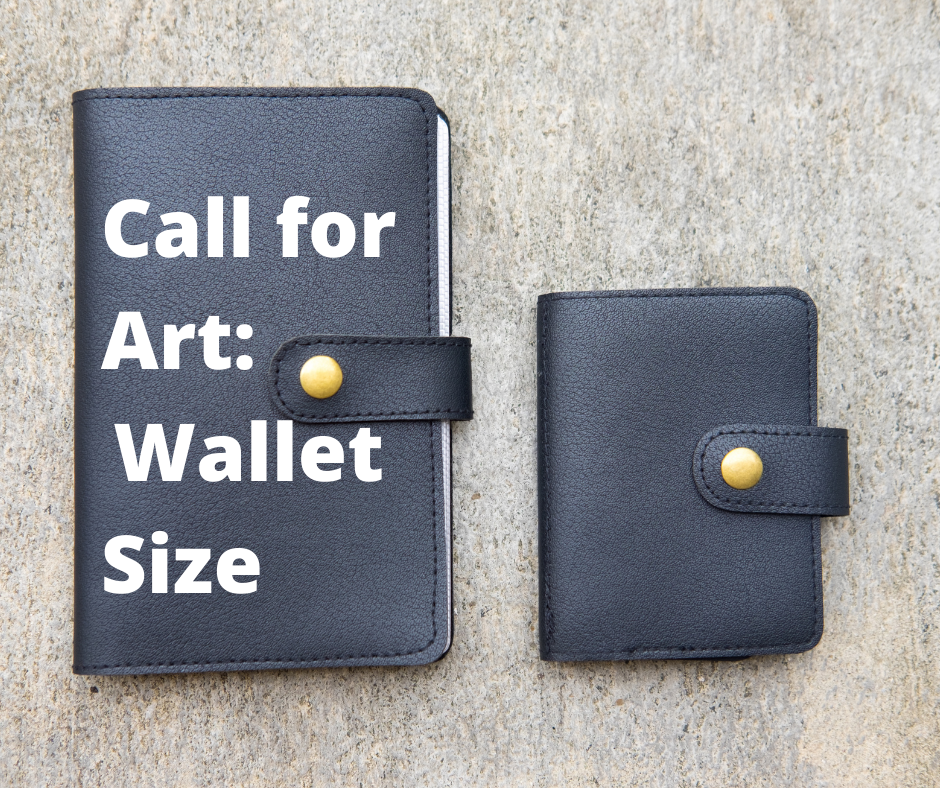 Two Wallets on a table and the text says: Call for Art: Wallet Size