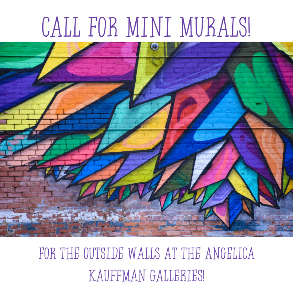 Image graphic that says Call for Mini Murals for the outside walls at the Angelica Kauffman Galleries, with an image of a mural on a brick wall.