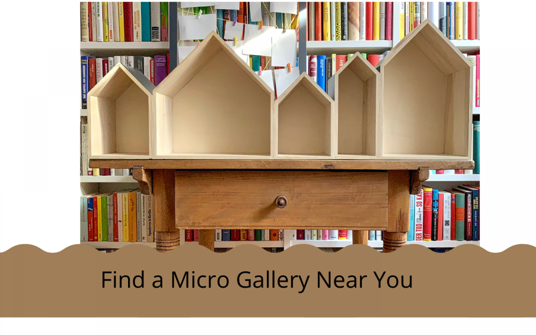 Find a Micro Gallery Near You