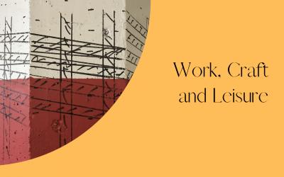 Craft, Leisure & Work